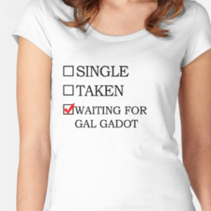 Waiting for Gal Gadot T-Shirt