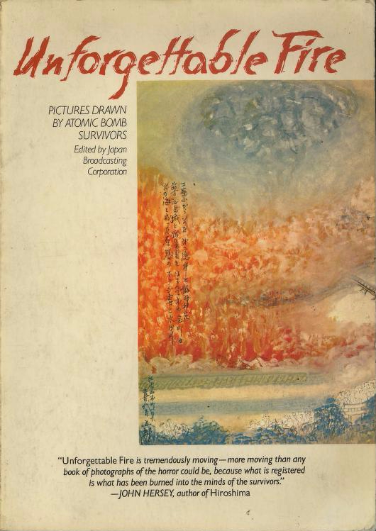 Unforgettable Fire: Pictures Drawn by Atomic Bomb Survivors. Japan, NHK, 1977.